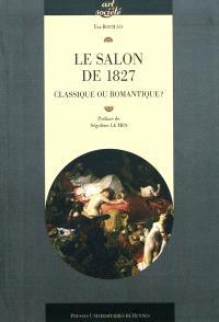 Le Salon de 1827 : classique ou romantique ?
