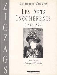 Les Arts incohérents : 1882-1893