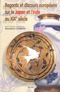 Regards et discours européens sur le Japon et l'Inde au XIXe siècle : Université de Limoges, actes du colloque, 3-4 juin 1998