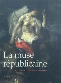 La muse républicaine : artistes et pouvoir 1870-1900 : exposition, Belfort, Tour 46 (Belfort), du 14 juillet au 14 novembre 2010