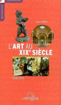 L'art du XIXe siècle : 1848-1905