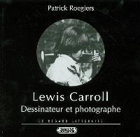 Lewis Carroll, dessinateur et photographe ou Le visage regardé