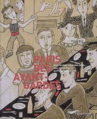Paris des avant-gardes : aux rendez-vous des amis, des romantiques aux existentialistes