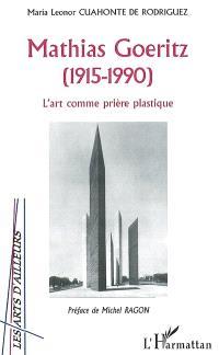 Mathias Goeritz (1915-1990) : l'art comme prière plastique