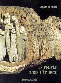 Jephan de Villiers, le peuple sous l'écorce : exposition, Rodez, musée Denys-Puech, 30 mars-10 juin 2007