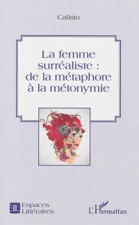 La femme surréaliste : de la métaphore à la métonymie