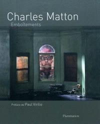 Charles Matton : emboîtements