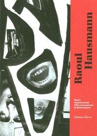 Raoul Hausmann : dadasophe : de Berlin à Limoges