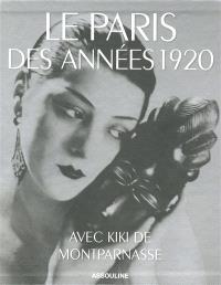 Le Paris des années 1920 : avec Kiki de Montparnasse