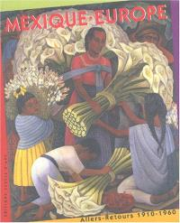 Mexique-Europe : allers-retours, 1910-1960 : exposition, Lille-Métropole, Musée d'art moderne, sept. 2004-janv. 2005