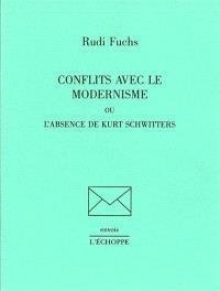 Conflits avec le modernisme ou l'Absence de Kurt Schwitters
