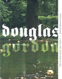 Douglas Gordon : où se trouvent les clefs ?; Suivi de Unnaturalhistorie