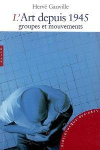 L'art depuis 1945 : groupes et mouvements
