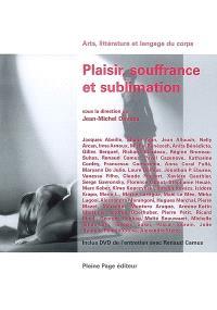 Plaisir, souffrance et sublimation