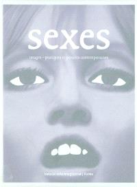 Sexes : images, pratiques et pensées contemporaines