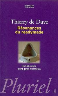 Résonances du readymade : Duchamp entre avant-garde et tradition