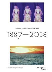 Dominique Gonzalez-Foerster : 1887-2058 : exposition, Paris, Centre Pompidou, galerie sud, du 23 septembre 2015 au 1er février 2016