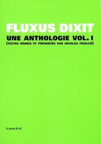 Fluxus dixit : une anthologie. Volume 1