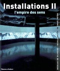 Installations. Volume 2, L'empire des sens