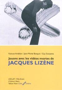 Jouons avec les vidéos mortes de Jacques Lizène