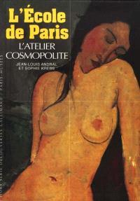 L'école de Paris, l'atelier cosmopolite (1904-1929)