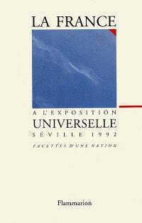 La France à l'Exposition universelle, Séville 1992 : facettes d'une nation