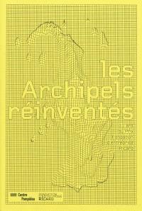 Les archipels réinventés : 10 ans du prix Fondation d'entreprise Ricard : Galerie du musée, Centre Pompidou, Musée national d'art moderne, Paris, du 14 octobre 2009 au 11 janvier 2010