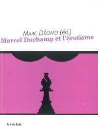 Marcel Duchamp et l'érotisme