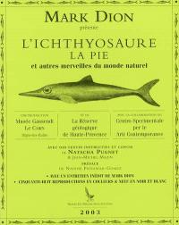 Mark Dion présente l'ichthyosaure, la pie et autres merveilles du monde naturel : avec un entretien inédit de Mark Dion, cinquante-huit reproductions en couleurs et neuf en noir et blanc