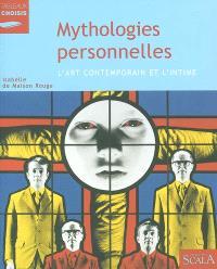 Mythologies personnelles : l'art contemporain et l'intime