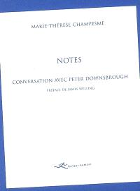 Notes : conversation avec Peter Downsbrough