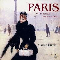 Paris : la Belle Epoque, les années folles, les années Trente