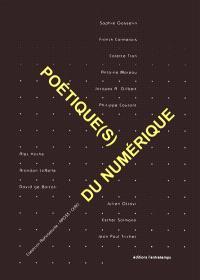 Poétiques du numérique. Volume 1