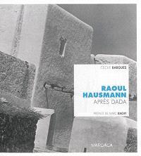 Raoul Hausmann après Dada