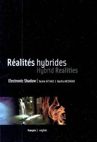 Réalités hybrides, Electronic Shadow = Hybrid realities