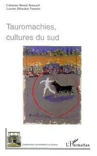 Tauromachies, cultures du Sud