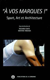 A vos marques ! : sport, art et architecture