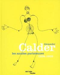 Alexander Calder : les années parisiennes, 1926-1933