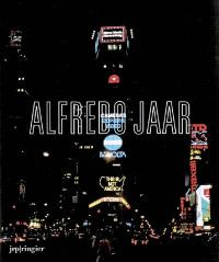 Alfredo Jaar, la politique des images