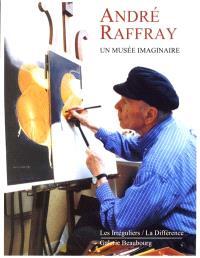 André Raffray, un musée imaginaire