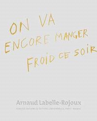 Arnaud Labelle-Rojoux : on va encore manger froid ce soir