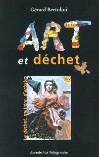 Art et déchet : le déchet, matière d'artistes
