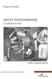 Art et photographie : la critique et la crise