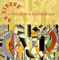 Au cirque : le peintre et le saltimbanque : exposition, Douai, Musée de la Chartreuse, 9 avril-18 juil. 2004