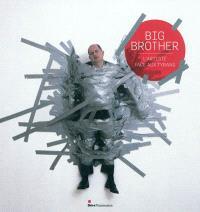 Big Brother : l'artiste face aux tyrans : Dinard, Palais des Arts, 11 juin-11 septembre 2011