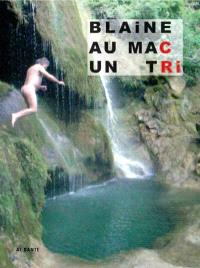 Blaine au MAC, un tri