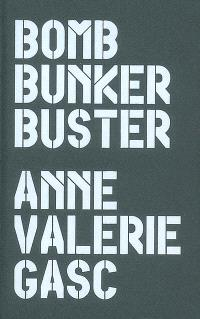 Bomb bunker buster, Anne-Valérie Gasc