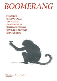 Boomerang : Basserode, Philippe Cazal, Jean Daviot, Jimmie Durham, Christophe Magal, Jean-Louis Poitevin, Jérôme Robbe