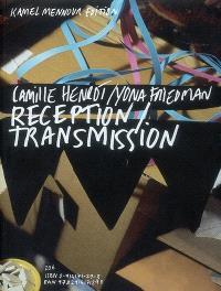 Camille Henrot-Yona Friedman, réception-transmission