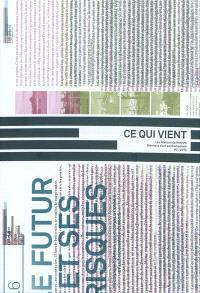 Ce qui vient : [exposition, Rennes, 30 avril-18 juillet 2010] = What comes : [exhibition, Rennes, april 30-july 18 2010]